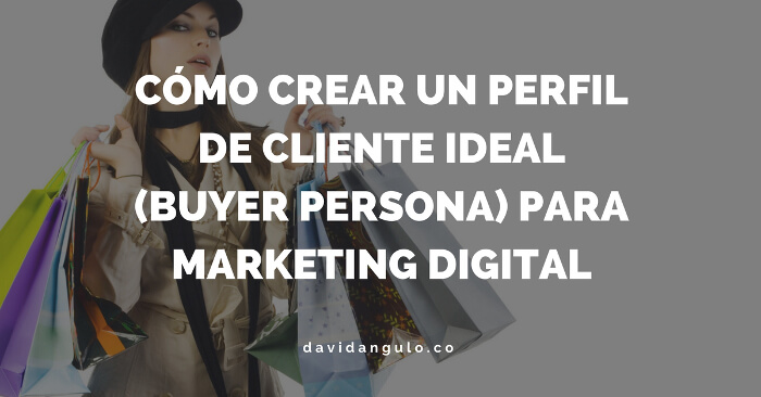 Creando un perfil de cliente ideal - buyer persona