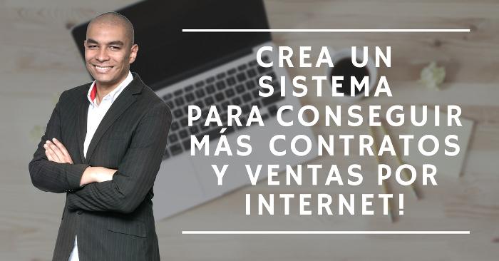 Crea un sistema para conseguir más contratos y ventas por internet!